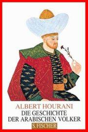 ALBERT HOURANI - DIE GESCHICHTE DER