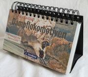 Tischkalender Faszination Dampflokomotiven