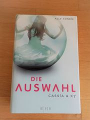 Ally Condie Die Auswahl - Cassia