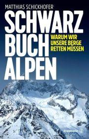 Schwarzbuch Alpen Matthias Schickhofer