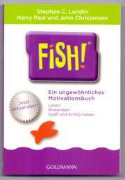 Fish TM - Ein ungewöhnliches Motivationsbuch -