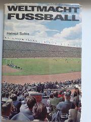 Weltmacht Fußball von Helmut Sohre