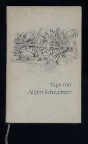 Tage mit Albert Schweizer - Frederick