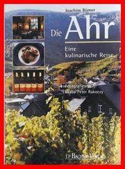 Die Ahr - Eine kulinarische Reise