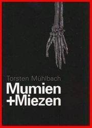 TORSTEN MÜHLBACH - MUMIEN MIEZEN