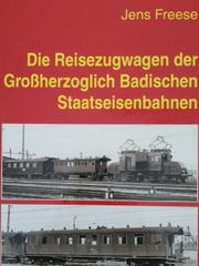 Die Reisezugwagen der Großherzoglich Badischen