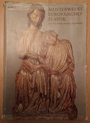 Meisterwerke europäischer Plastik - von der