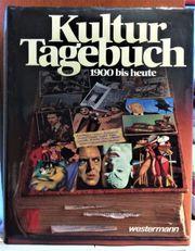 Kultur Tagebuch 1900 bis heute