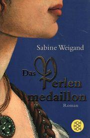 Sabine Weigand -Das Perlenmedaillion -Roman