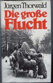 Jürgen Thorwald - Die große Flucht