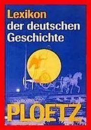 Ploetz - Lexikon der deutschen Geschichte