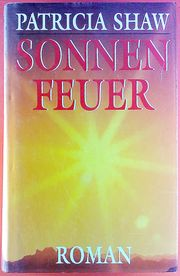 Sonnenfeuer Der Australienroman 1993 von