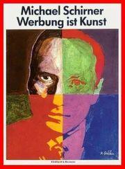 Michael Schirner - Werbung ist Kunst