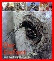 Der Elefant in Natur und