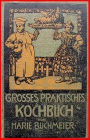 MARIE BUCHMEIER - GROSSES PRAKTISCHES KOCHBUCH