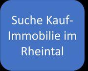 Suche Kaufimmobilie im Rheintal - verlässliche