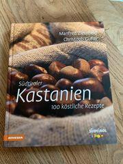 Kochbuch - Südtiroler Kastanie -