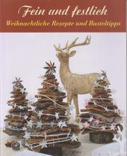 Fein und festlich Weihnachtliche Rezepte