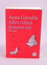 Anna Gavalda - Alles Glück kommt