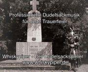 PROFESSIONELLER DUDELSACKSPIELER FÜR TRAUERFEIER UND