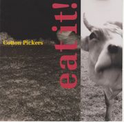 CD Cotton Pickers -- Eat it