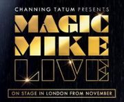 6 Tickets Magic Mike Live