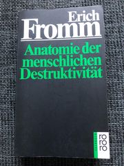 Anatomie der menschlichen Destruktivität - Erich
