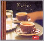 Kaffee - Gedanken zum Genießen - Senta