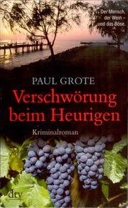 Verschwörung beim Heurigen - Paul Grothe