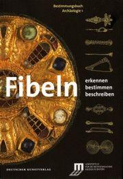 Bestimmungsbuch Fibeln Archäologie Band 1