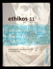 Ethikos 11 - Arbeitsbuch für den Ethikunterricht