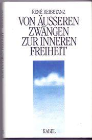 Rene Reibetanz - Von äusseren Zwängen