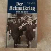 Der Heimatkrieg 1939 bis 1945