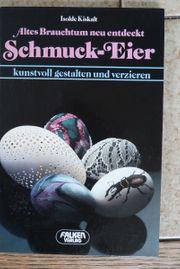 Schmuck- Eier altes Brauchtum neu