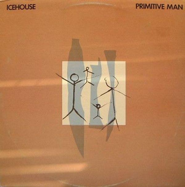 Schallplatte Icehouse - Primitive Man 1982