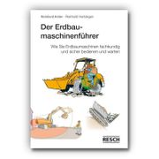 Der Erdbaumaschinenführer - Reinhold Hartdegen 2015