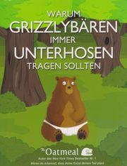 Warum Grizzlybären immer Unterhosen tragen
