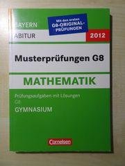 Abiturvorbereitung Mathematik Bayern - Musterprüfungen G8