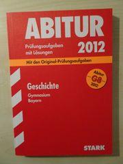 Abiturvorbereitung Geschichte Bayern - Original Prüfungsaufgaben