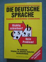 Die deutsche Sprache - Grammatik - Rechtschreibung -