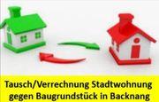 Tausch Verrechnung - Stadtwohnung gegen Baugrundstück