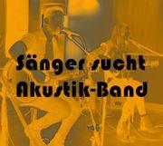 Sänger sucht Akustik-Band
