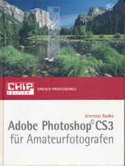 Adobe Photoshop CS3 für Amateurfotografen