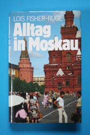 Alltag in Moskau von Lois Fisher-Ruge -