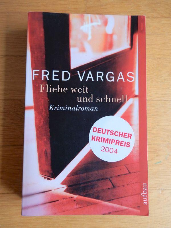 Fred Vargas Fliehe weit und