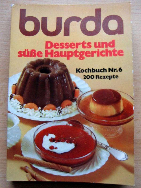 Burda Kochbuch Nr. 6 Desserts und süße Hauptgerichte oder Die Honig- u. Kräuterküche