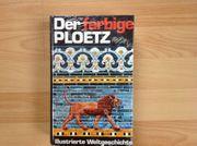 Der farbige Ploetz Illustrierte Weltgeschichte