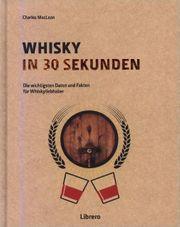 Whisky in 30 Sekunden - NEU