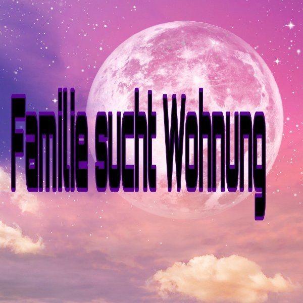 5 Köpfige Familie sucht Wohnung