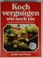 Kochbuch Kochvernügen wie noch nie